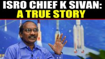 ISRO Chief K Sivan: From farmer's son to India's rocket man