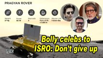 Bolly celebs to ISRO: Don't give up