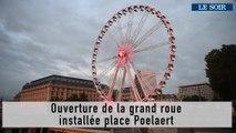 Ouverture de la grand roue installée place Poelaert