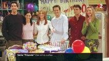 """La série culte """"Friends"""" souffle ses 25 bougies"""