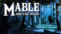 Mable & The Wood - Trailer de lancement