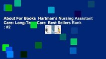 About For Books  Hartman's Nursing Assistant Care: Long-Term Care  Best Sellers Rank : #2