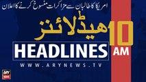 ARY NEWS HEADLINES | US cancels peace talks | 10 AM | 8 SEPTEMBER 2019