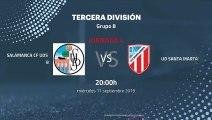 Previa partido entre Salamanca CF UDS B y UD Santa Marta Jornada 4 Tercera División