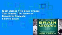 [Doc] Change Your Brain, Change Your Grades: The Secrets of Successful Students:  Science-Based
