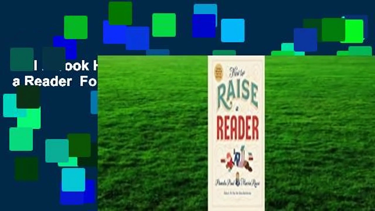 Full E-book How to Raise a Reader  For Free
