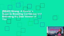 [READ] Strong: A Runner s Guide to Boosting Confidence and Becoming the Best Version of You