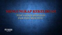 """Film Pendek Rohani - Klip Film PENGANGKATAN DALAM BAHAYA(3)Mengungkap Kekeliruan """"Roh Kudus Berdiam, Dua Roh Menyatu"""""""