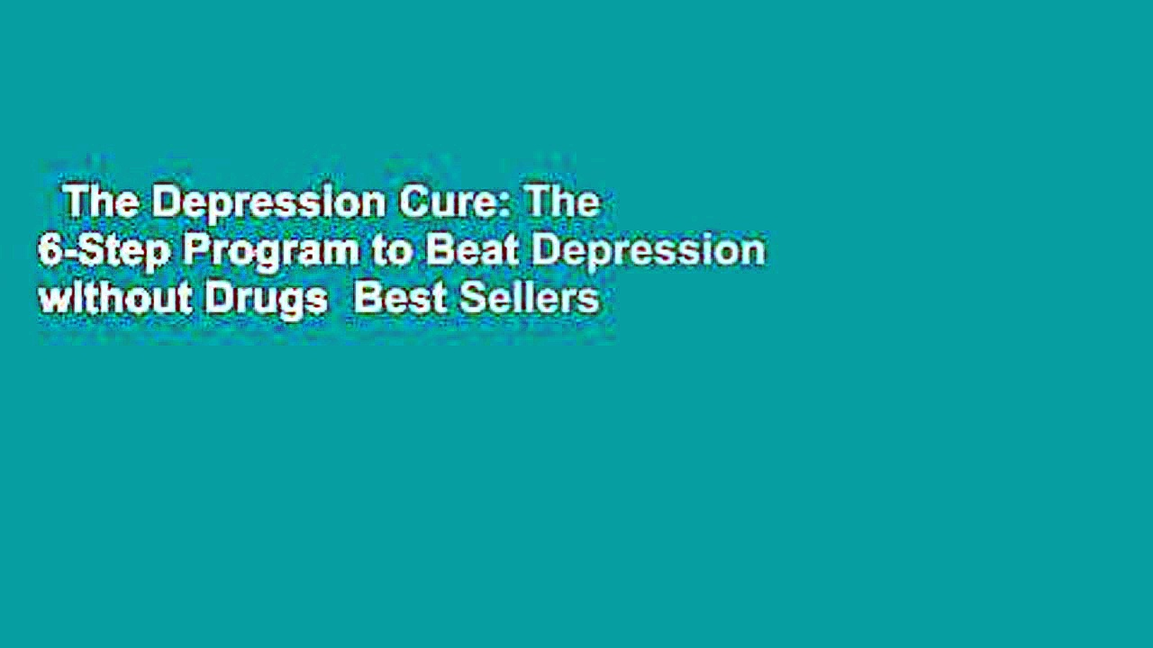 The Depression Cure: The 6-Step Program to Beat Depression without Drugs  Best Sellers Rank : #3