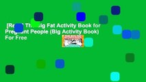 [Read] The Big Fat Activity Book for Pregnant People (Big Activity Book)  For Free