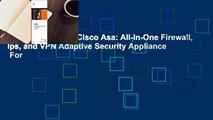 About For Books  Cisco Asa: All-In-One Firewall, Ips, and VPN Adaptive Security Appliance  For