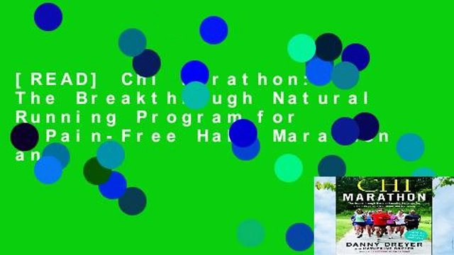 [READ] Chi Marathon: The Breakthrough Natural Running Program for a Pain-Free Half Marathon and