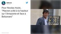 "Macron ""à la hauteur"" sur l'Amazonie contre Bolsonaro, juge Nicolas Hulot."