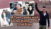 B-Town celebs wish 'inspiring, entertaining' Akshay Kumar