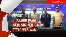 Thailand Hanya Bawa Satu Striker, Simon McMenemy Tetap Was-was