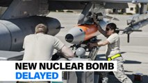 New nuclear bomb delayed
