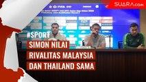 Beda Rivalitas Malaysia dan Thailand, Pelatih Timnas Indonesia Nilai Sama Saja