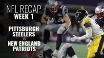 NFL Week 1: Pittsburgh Steelers vs New England Patriots