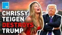 Chrissy Teigen destroys Donald Trump on Twitter