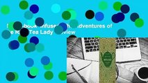 Full E-book  Infused: The Adventures of the Rare Tea Lady  Review
