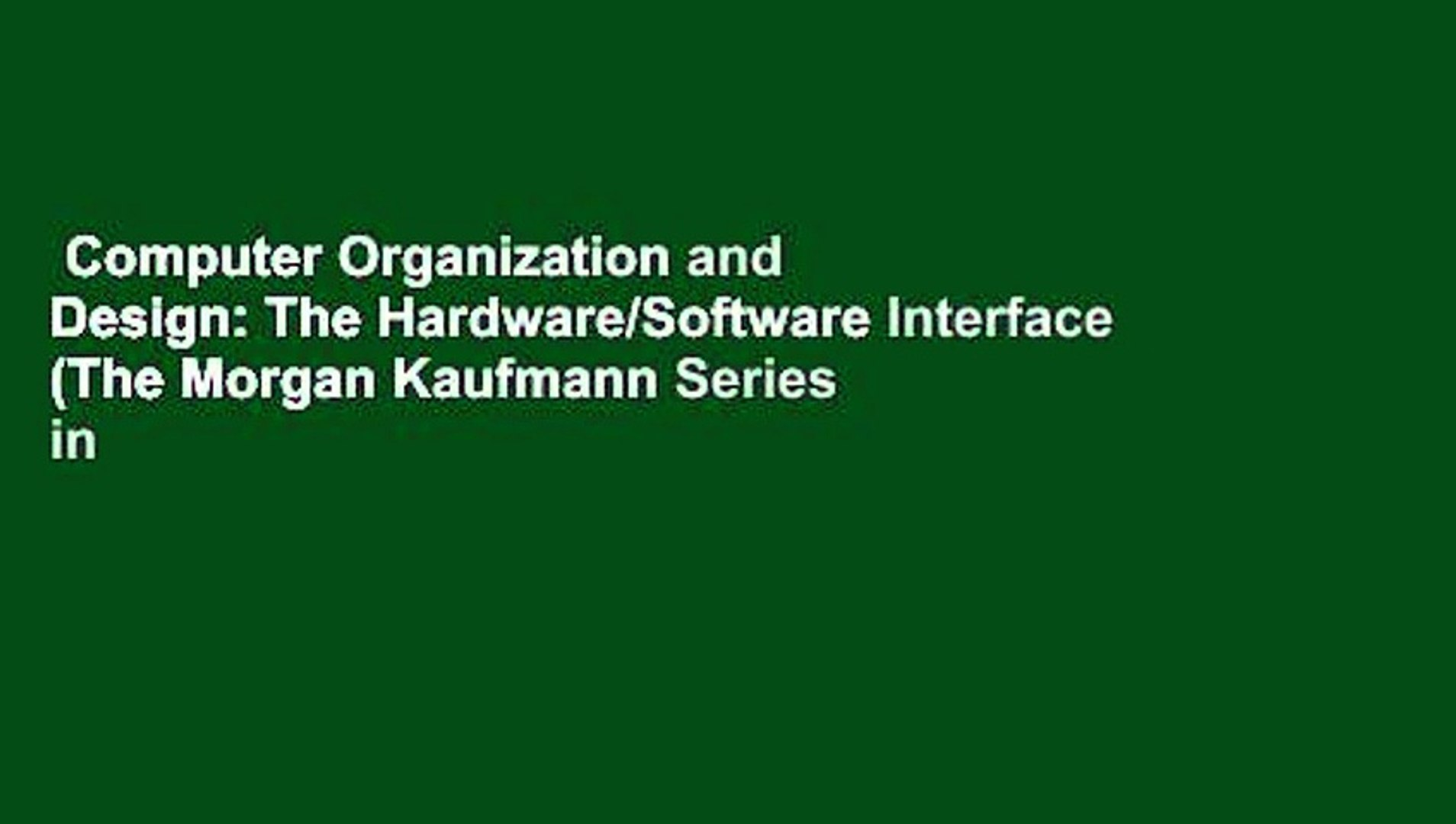 Computer Organization And Design The Hardware Software Interface The Morgan Kaufmann Series In Video Dailymotion