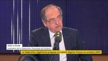 """Match France-Algérie en 2020 ? """"Depuis que je suis en place, je veux aller en Algérie parce que c'est le seul pays qu'on ne rencontre pas"""", affirme le président de la FFF."""