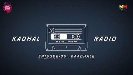 Kaadhale _ EP #5 _ Kadhal Radio _ Saai Media _ An impressive Love Story