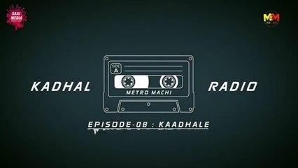 Kaadhale - EP #8 _ Kadhal Radio _ An impressive Love Story _ Saai Media