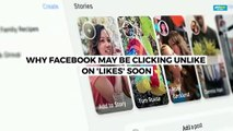Why Facebook may be clicking unlike on 'Likes' soon
