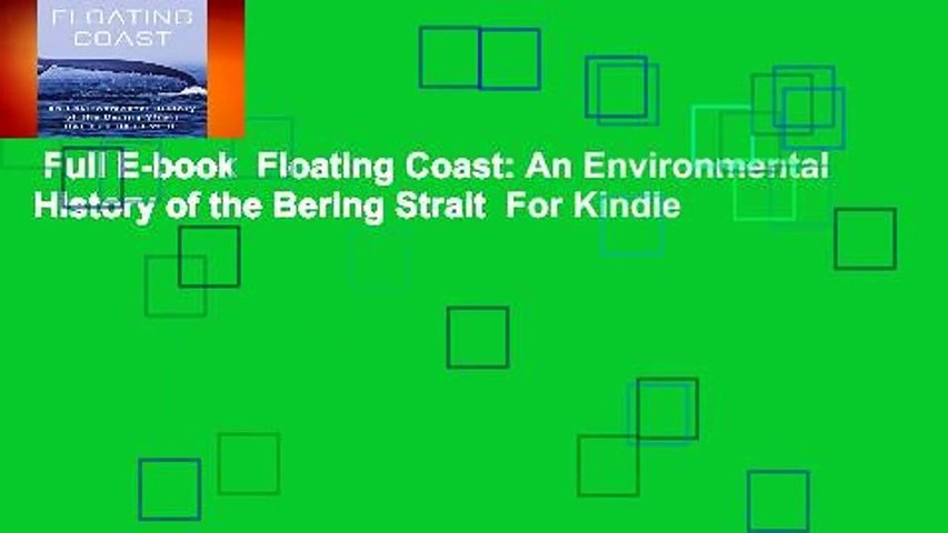 Full E-book  Floating Coast: An Environmental History of the Bering Strait  For Kindle