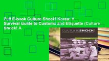 Full E-book Culture Shock! Korea  A Survival Guide to Customs and Etiquette (Culture Shock! A