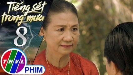 THVL | Tiếng sét trong mưa - Tập 8[3]: Bà Hội tiết lộ với Duy thân phận thật sự của Khải Văn