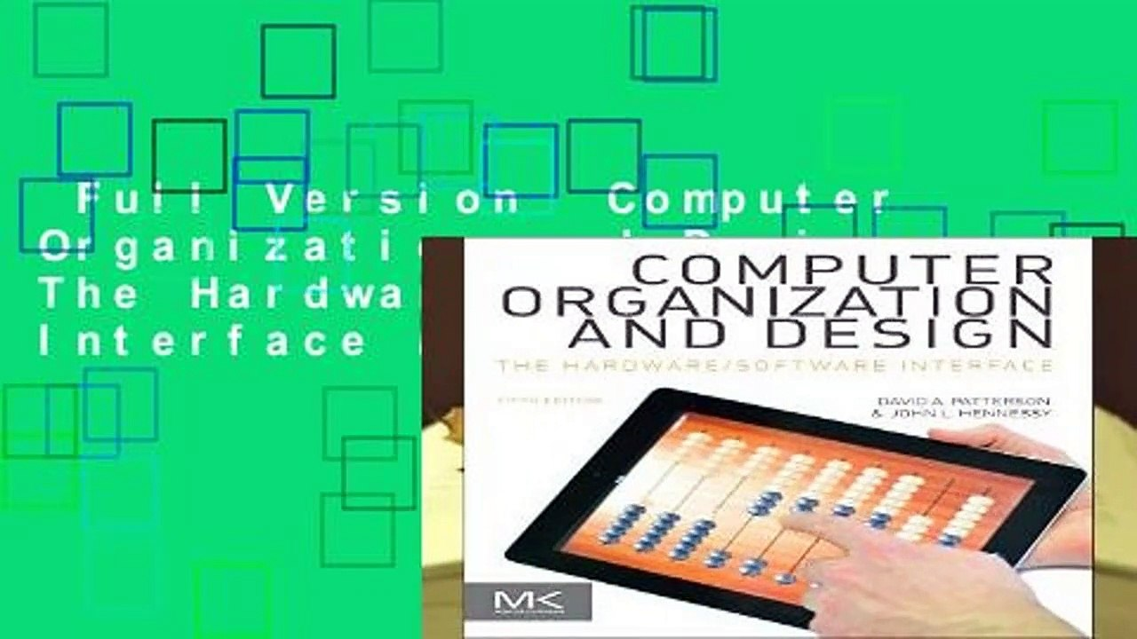 Full Version Computer Organization And Design The Hardware Software Interface The Morgan Video Dailymotion