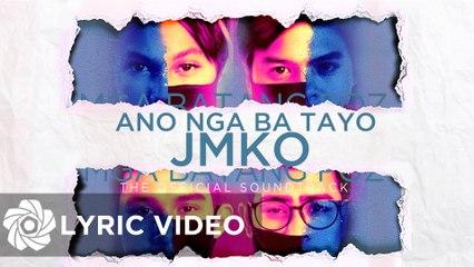 """JMKO - Ano Nga Ba Tayo """"Mga Batang Poz OST"""" (Lyrics)"""