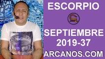 HOROSCOPO ESCORPIO - Semana 2019-37 Del 8 al 14 de septiembre de 2019 - ARCANOS.COM