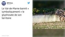 Le Val-de-Marne bannit le glyphosate de son territoire « symboliquement »