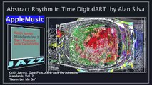 Playing  Apple music jazz  With Abstract Rhythm in Time DigitalART  by Alan silva