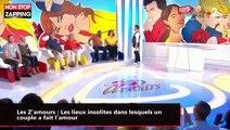 Les Z'amours : Les trois lieux insolites où un couple a fait l'amour (vidéo)
