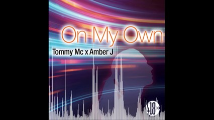 Tommy Mc x Amber J - On My Own (Radio Edit)