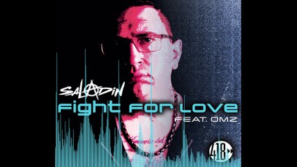 Saladin feat. OMZ - Fight For Love