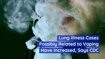 Lung Illness Cases Possibly Related To Vaping Have Increased