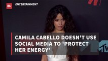 Camila Cabello Doesn't Use Social Media To 'Protect Her Energy'