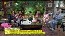 Andrea Escalona habló de su reencuentro con Daniel Bisogno. | Ventaneando