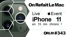 ORLM-343:  iPhone 11, Apple event, toutes les annonces en 15 mn chrono !