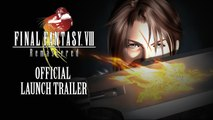 Final Fantasy VIII Remastered - Trailer de lancement