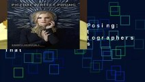 Picture Perfect Posing: Practicing the Art of Posing for Photographers and Models (Voices That