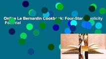 Online Le Bernardin Cookbook: Four-Star Simplicity  For Trial