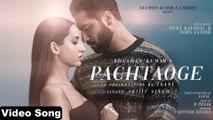 Pachtaoge _ Arijit Singh _ Vicky Kaushal & Nora Fatehi _ Jaani _ B Praak _ Hindi & Punjabi Sad Song