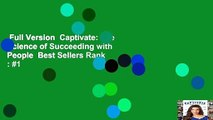 Full Version  Captivate: The Science of Succeeding with People  Best Sellers Rank : #1