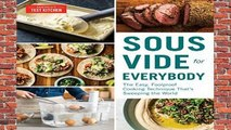 [Read] Sous Vide for Everybody: The Easy, Foolproof Cooking Technique That s Sweeping the World